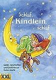 Schlaf, Kindlein, schlaf: Lieder, Geschichten und Gedichte zur Guten Nacht