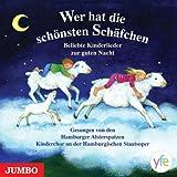 Wer hat die schönsten Schäfchen: Beliebte Kinderlieder zur Guten Nacht. Gesungen von den Hamburger Alsterspatzen, Kinderchor an der Hamburger Staatsoper