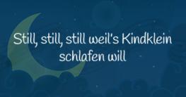 Still, still, still weils Kindlein schlafen will